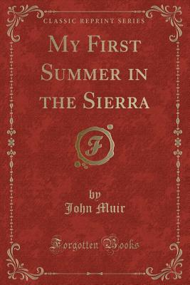 My First Summer in the Sierra (Classic Reprint)
