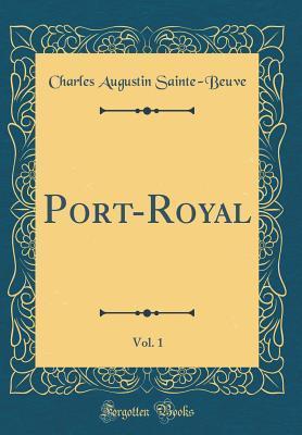 Port-Royal, Vol. 1 (Classic Reprint)