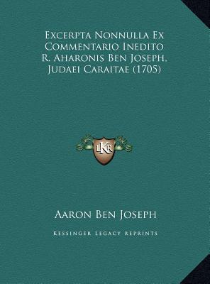 Excerpta Nonnulla Ex Commentario Inedito R. Aharonis Ben Joseph, Judaei Caraitae (1705)