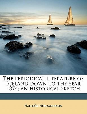 The Periodical Literature of Iceland Down to the Year 1874; An Historical Sketch