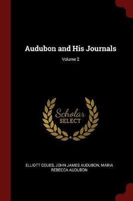 Audubon and His Journals; Volume 2