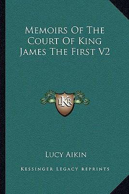 Memoirs of the Court of King James the First V2