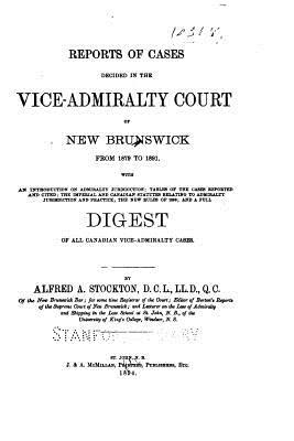 Reports of Cases Decided in the Vice-admiralty Court of New Brunswick