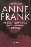 Anne Frank. Die letzten sieben Monate. Augenzeuginnen berichten