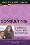 Vault Career Guide to Consulting, 2nd Edition