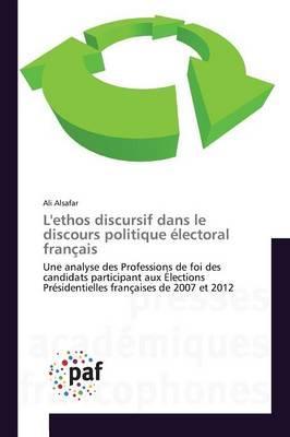 L'Ethos Discursif Dans le Discours Politique Electoral Français