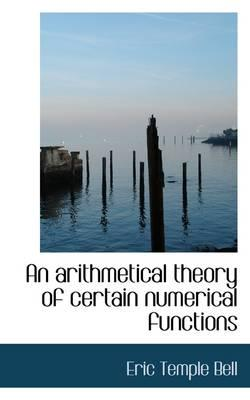 An Arithmetical Theory of Certain Numerical Functions