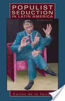 Populist Seduction in Latin America, Second Edition