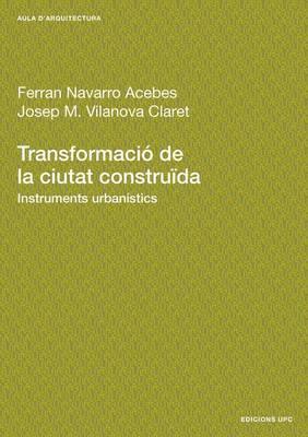 Transformació de la ciutat construïda, instruments urbanístics
