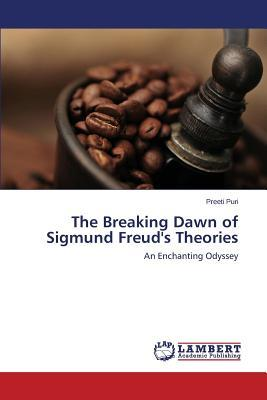 The Breaking Dawn of Sigmund Freud's Theories