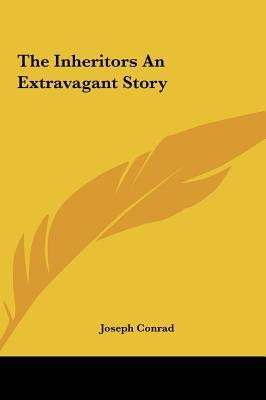 The Inheritors an Extravagant Story the Inheritors an Extravagant Story