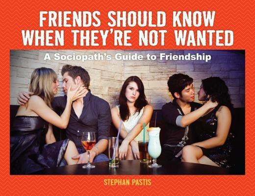 Friends Should Know ...