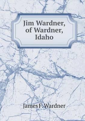 Jim Wardner, of Wardner, Idaho