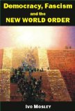 Democracy, Fascism and the New World Order