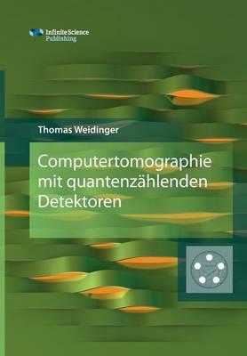 Computertomographie mit quantenzählenden Detektoren
