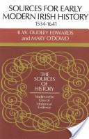 Sources for Modern Irish History 1534-1641