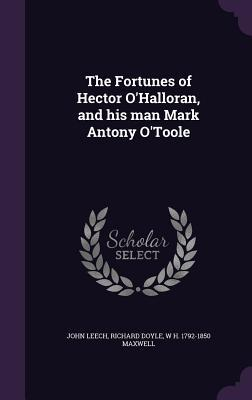 The Fortunes of Hector O'Halloran, and His Man Mark Antony O'Toole