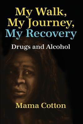 My Walk, My Journey, My Recovery