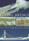 Living Bridges. The Inhabited Bridge, Past, Present and Future
