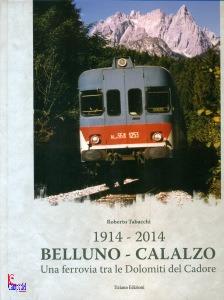Belluno - Calalzo 1914 - 2014