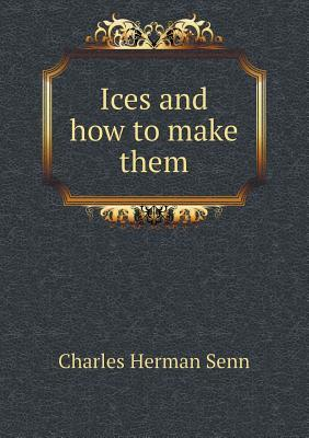 Ices and How to Make Them