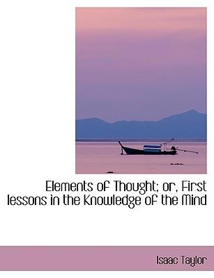 Elements of Thought; Or, First Lessons in the Knowledge of the Mind