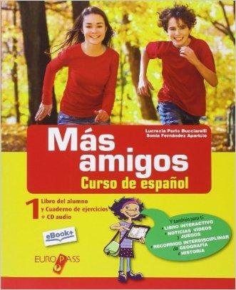 Más amigos. Libro del alumno-Cuaderno de ejercicios. Con e-book. Con espansione online. Per la Scuola media