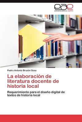 La elaboración de literatura docente de historia local