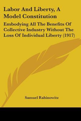 Labor and Liberty, a Model Constitution