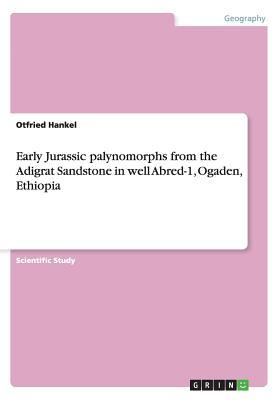 Early Jurassic palynomorphs from the Adigrat Sandstone in well Abred-1, Ogaden, Ethiopia