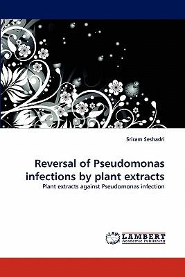 Reversal of Pseudomonas infections by plant extracts