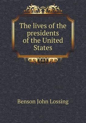 The Lives of the Presidents of the United States