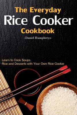The Everyday Rice Cooker Cookbook