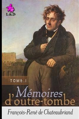 Mémoires d'Outre-tombe (TOME I) (Glossy Cover Finish)