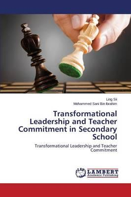 Transformational Leadership and Teacher Commitment in Secondary School