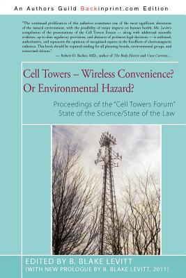 Cell Towers-- Wireless Convenience? or Environmental Hazard?