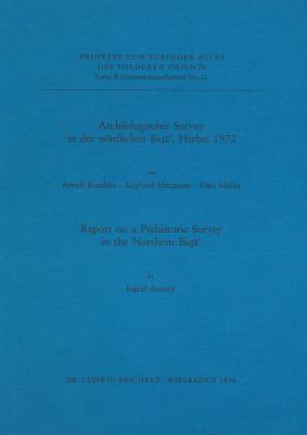 Archaologischer Survey in Der Nordlichen Biqa', Herbst 1972