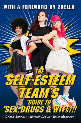 The Self-esteem Team's Guide to Sex, Drugs & Wtfs!?