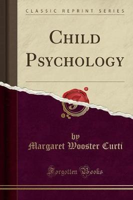 Child Psychology (Classic Reprint)