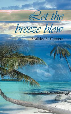 Let the Breeze Blow