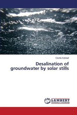 Desalination of groundwater by solar stills