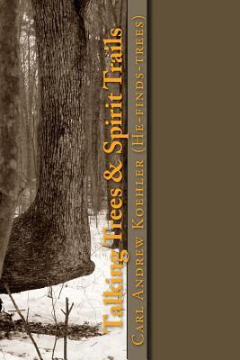 Talking Trees & Spirit Trails