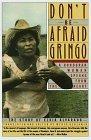 Don't be Afraid Gringo