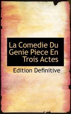 La Comedie Du Genie Piece En Trois Actes