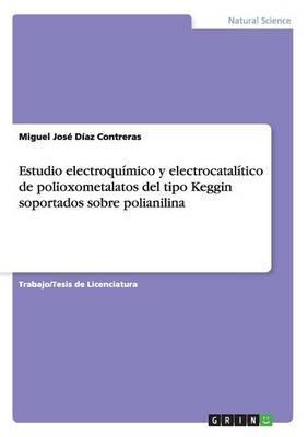 Estudio electroquímico y electrocatalítico de polioxometalatos del tipo Keggin soportados sobre polianilina