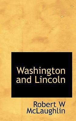 Washington and Lincoln