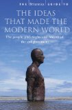 The Britannica Guide to the Ideas That Made the Modern World