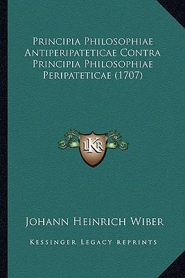 Principia Philosophiae Antiperipateticae Contra Principia Philosophiae Peripateticae (1707)