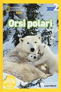 Orsi polari. Livello 2. Ediz. a colori