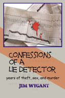 Confessions of a Lie Detector